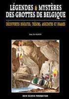 Légendes & Mysteres des grottes de Belgique