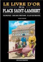 LE LIVRE D'OR DE LA PLACE SAINT-LAMBERT