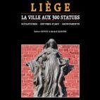 Liège. La ville aux 300 statues