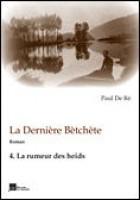 La Dernière Betchète - Tome 4 La rumeur des heids