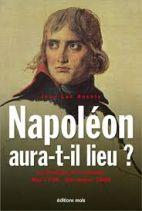 Napoléon aura-t-il lieu ? La Fortune et la volonté. Mai 1798 - Décembre 1800