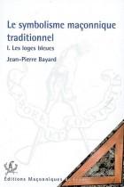 Le Symbolisme traditionel Tome1 Les loges bleues