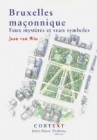 Bruxelles maçonnique : faux mystères & vrais symboles