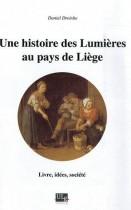 Une histoire des Lumières au pays de Liège - Livre, idées, société