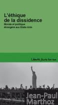 L'éthique de la dissidence. Morale et politique étrangère aux États-Unis