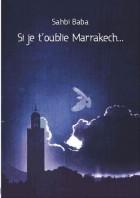 Si je t'oublie Marrakech