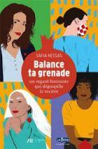 Balance ta grenade - Un regard féministe qui dégoupille la société