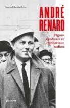 André Renard - Figure syndicale et combattant wallon
