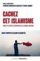 Cachez cet islamisme - Voile et laïcité à l'épreuve de la cancel culture
