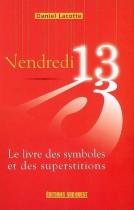 Vendredi 13 - Le livre des symboles et des superstitions