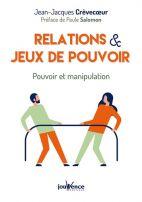 Relations et jeux de pouvoir - Pouvoir et manipulation