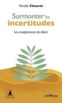 Surmonter les incertitudes - Les enseignements du désert