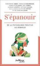 S'épanouir - De la psychologie positive au bonheur