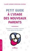 Petit guide à l'usage des nouveaux parents - L'essentiel sur le portage, le sommeil et les rythmes de votre enfant