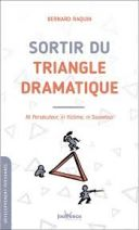 Sortir du triangle dramatique - Ni persécuteur, ni victime, ni sauveteur