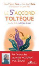 Le 5e accord toltèque - La voie de la maîtrise de soi