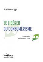 Se libérer du consumérisme - Un enjeu majeur pour l'humanité et la Terre