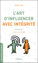 L'art d'influencer avec intégrité - La force de la douceur