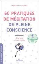 60 pratiques de méditation de pleine conscience - Reliez-vous à l'instant présent