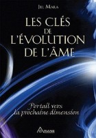 Les clés de l'évolution de l'âme - Portail vers la prochaine dimension