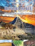 Histoire sacrée, l'éveil de l'être de cristal sur Gaia - Tome 1, Pérou