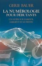 La numérologie pour débutants - Un guide sur l'amour, l'argent et le destin