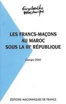 15 Les francs-maçons au Maroc sous la IIIe République
