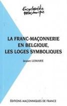 19 La franc-maçonnerie en Belgique, les loges symboliques