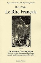 Le Rite français - Tome 2, Du Maître au Chevalier Maçon