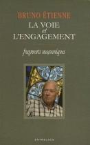 La voie et l'engagement - Fragments maçonniques
