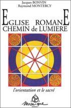 Eglise romane chemin de lumière. L'orientation et le sacré