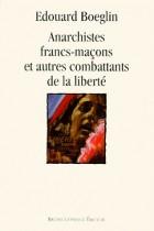 Anarchistes francs-maçons et autres combattants de la liberté