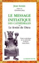 Le Message initiatique des cathédrales Tome2 Le festin de dieu