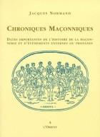 Chroniques maçonniques - Dates importantes de l'histoire de la maçonnerie et d'événements externes ou profanes