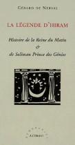 La Légende d'Hiram - Histoire de la Reine du Matin & de Soliman Prince des Génies