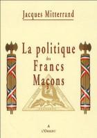 La politique des Francs-Maçons