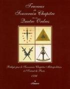 Travaux du Souverain Chapître en ses Quatre Ordres - Rédigés par le Souverain Chapître Métropolitain à l'Orient de Paris 1786