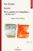 Laïcité - Pierre angulaire de la République... ou faux nez.