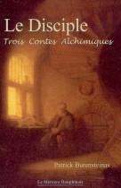 Le Disciple - Trois Contes Alchimiques