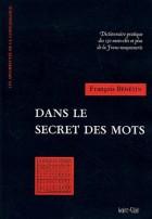 Dans le secret des mots - Dictionnaire pratique des 150 mots-clés et plus de la Franc-Maçonnerie
