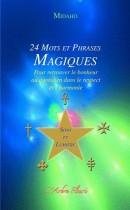 24 mots et phrases magiques Sons et lumière - Pour retrouver le bonheur au quotidien dans le respect et l'harmonie