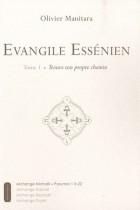 Evangile Essénien tome 1, Trouve ton propre chemin