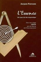 L'Essence, au coeur du rite maçonniqueTome III
