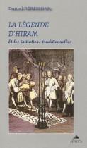 La légende d'Hiram - Et les initiations traditionnelles