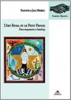 L'Art royal et le Petit Prince - Franc-maçonnerie et handicap