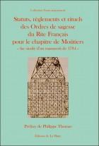 Statuts, règlements et rituels des Ordres de sagesse du rite francais pour le chapitre de Moûtiers - Fac similé d'un manuscrit de 1784