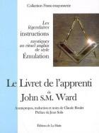 Le Livret de l'apprenti - Les légendaires instructions mystiques au rituel anglais de style Emulation