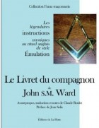 Le Livret du compagnon - Les légendaires instructions mystiques au rituel anglais de style Emulation