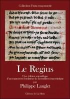 Le Regius - Une édition scientifique d'un manuscrit fondateur de la tradition maçonnique