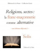 Religions, sectes : la franc-maçonnerie comme alternative